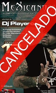 Mexicano 777 + DJ Player = Cancelado