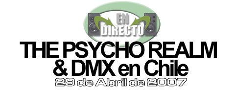 DMX & The Psycho Realm en Chile - Abril de 2007