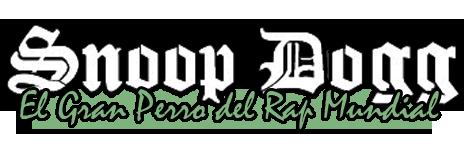 SNOOP DOGG - El gran perro del rap mundial