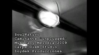 Pincha para ver el Video: Soulnativo - Caminante Unplugged