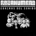 Raza Humana - Obreros del Sonido 2010