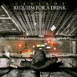 CEVLADÉ - Requiem for a Drink