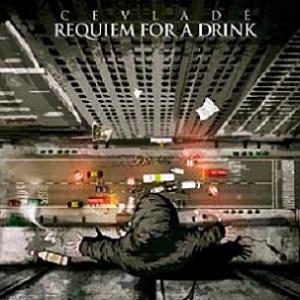 CEVLADÉ - Requiem for a Drink